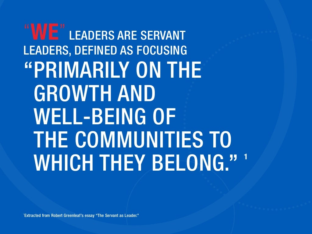 we rdquo leaders are servant leaders ldquowerdquo leaders are servant leaders