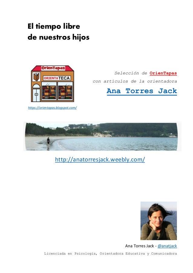 El tiempo libre de nuestros hijos Selección de OrienTapas con artículos de la orientadora Ana Torres Jack http://anatorres...