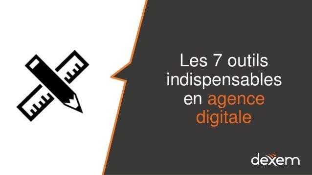 Les 7 outils indispensables en agence digitale