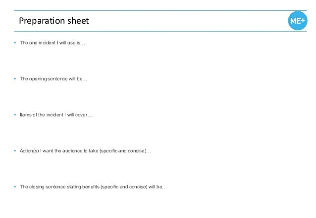 Preparation sheet  The one incident I will use is…  The opening sentence will be…  Items of the incident I will cover …...