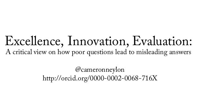Excellence, Innovation, Evaluation: A critical view on how poor questions lead to misleading answers @cameronneylon http:/...