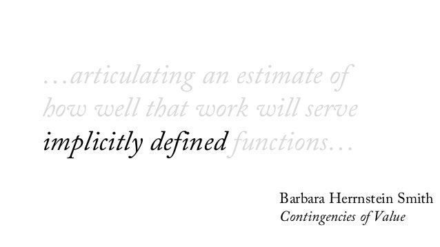 summary of value evaluation by barbara hernstein Either camp, especially on issues concerning power and evaluation barbara  herrnstein smith, in a gesture similar to mcgann's, defines a polarization in the.