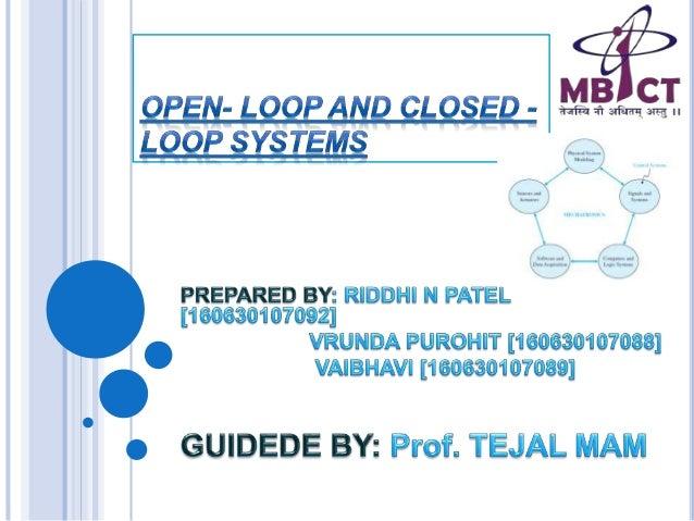 Open loop and closed loop