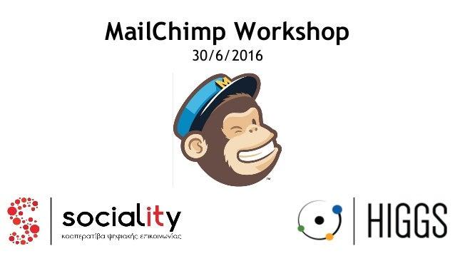 MailChimp Workshop 30/6/2016