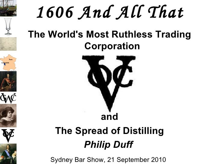 1606 And All That The World's Most Ruthless Trading Corporation  and The Spread of Distilling Philip Duff  Sydney Bar Show...
