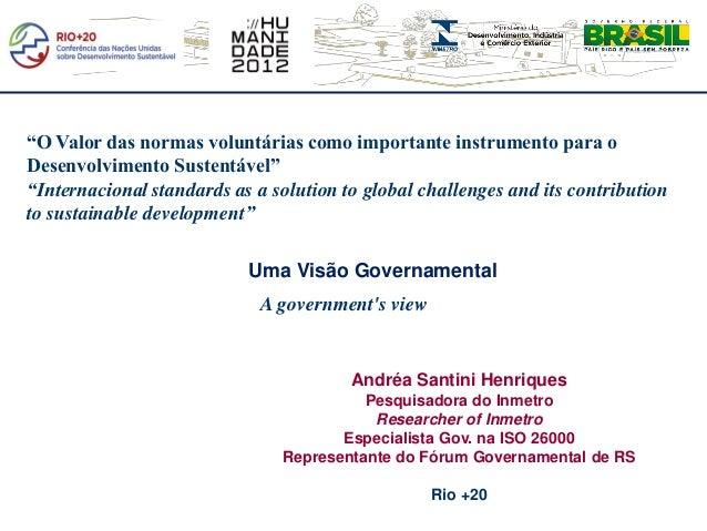 """""""O Valor das normas voluntárias como importante instrumento para oDesenvolvimento Sustentável""""""""Internacional standards as ..."""