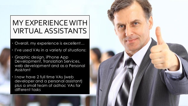 How To Find And Leverage A Virtual Assistant (Or Two) In Your Business Slide 2