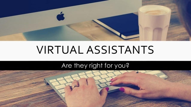 How To Find And Leverage A Virtual Assistant (Or Two) In Your Business Slide 3