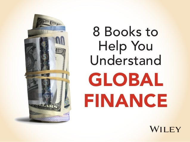 8 Books to Help You Understand GLOBAL FINANCE