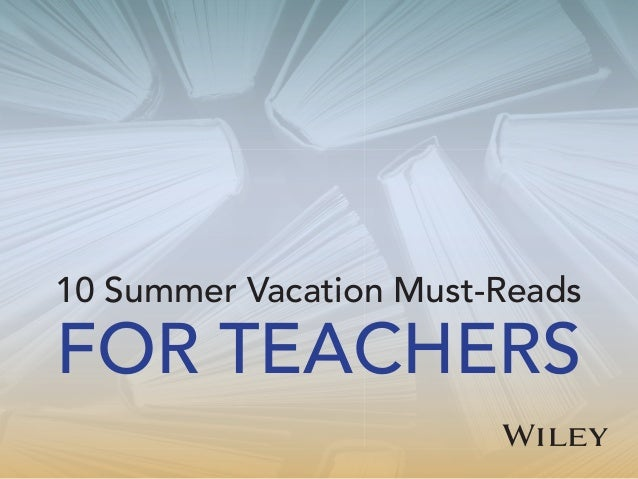 10 Summer Vacation Must-Reads FOR TEACHERS