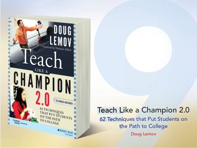 9999Teach Like a Champion 2.0 62 Techniques that Put Students on the Path to College Doug Lemov 99Teach Like a Champion 2....