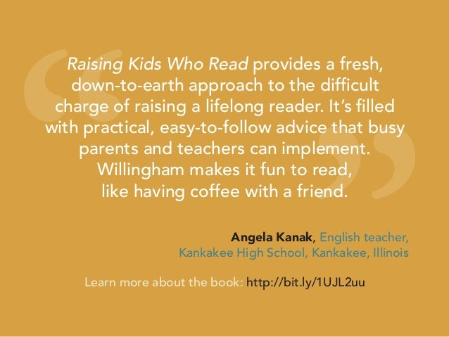 """"""" """" Raising Kids Who Read provides a fresh, down-to-earth approach to the difficult charge of raising a lifelong reader. I..."""