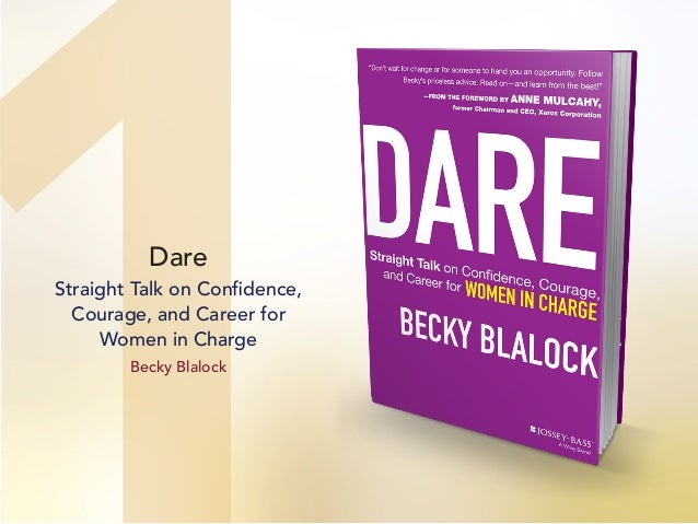 Dare Straight Talk on Confidence, Courage, and Career for Women in Charge Becky Blalock