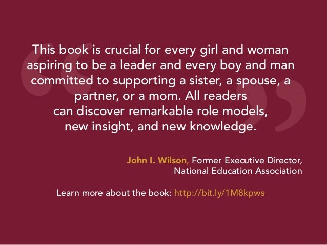 """"""" """" This book is crucial for every girl and woman aspiring to be a leader and every boy and man committed to supporting a ..."""