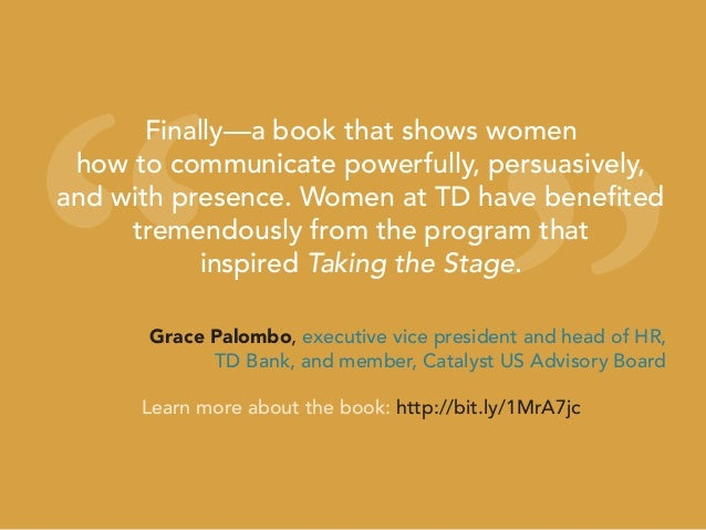 """"""" """" Finally—a book that shows women how to communicate powerfully, persuasively, and with presence. Women at TD have benef..."""