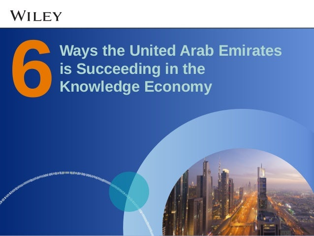 Ways the United Arab Emirates is Succeeding in the Knowledge Economy6