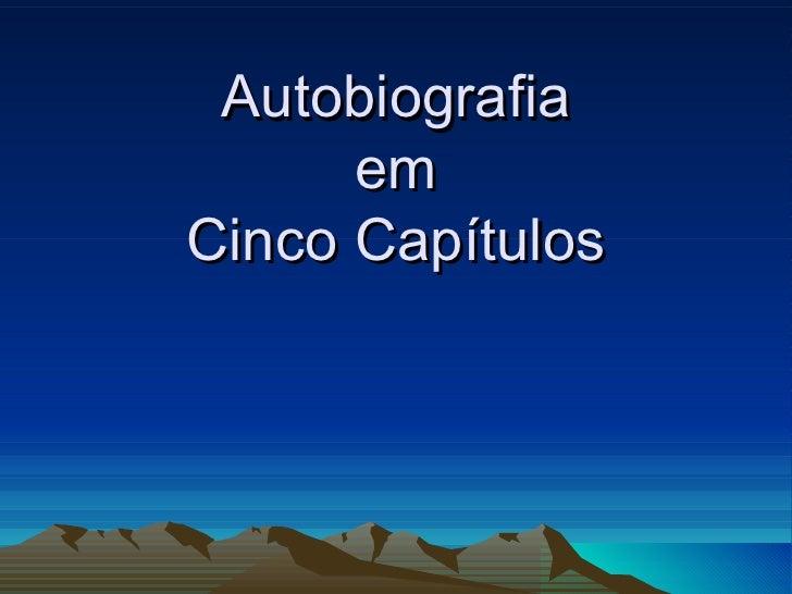 Autobiografia  em  Cinco Capítulos