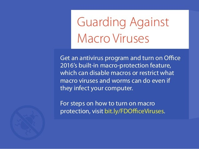 protecting againist macro viruses What is a macro virus or macro targeted malware in computer terms how does a macro virus work how to stay safe & protect against macro viruses.