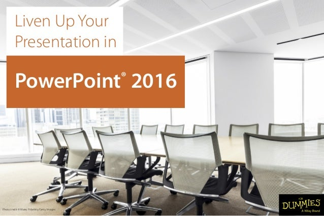 Liven Up Your Presentation in PowerPoint® 2016 Photo credit © Matej Pribelsky/Getty Images