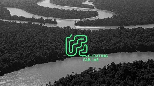Floating FABLAB y responsabilidad social: Democratizando las oportunidades de innovación en la Amazonía Slide 2