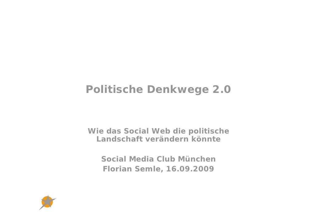 Politische Denkwege 2.0   Wie das Social Web die politische  Landschaft verändern könnte     Social Media Club München    ...