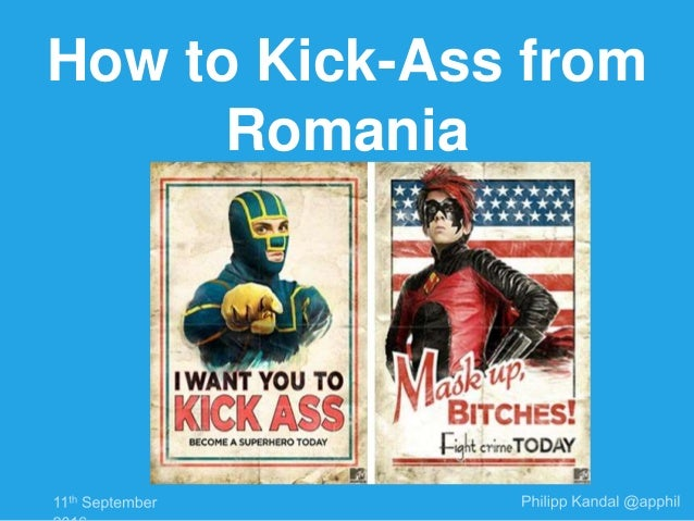 How to Kick-Ass from Romania