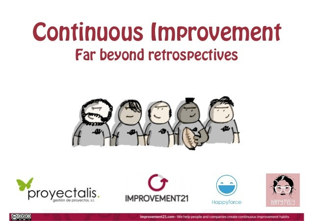 Continuous Improvement Far beyond retrospectives
