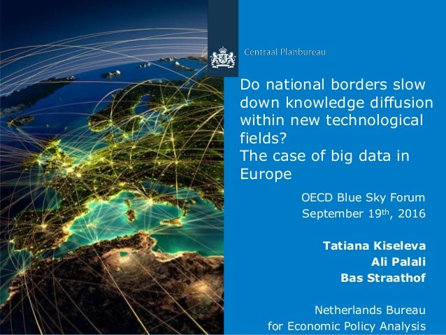 Centraal Planbureau Do national borders slow down knowledge diffusion within new technological fields? The case of big dat...