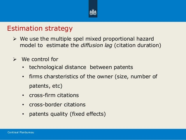 Centraal Planbureau Estimation strategy  We use the multiple spel mixed proportional hazard model to estimate the diffusi...