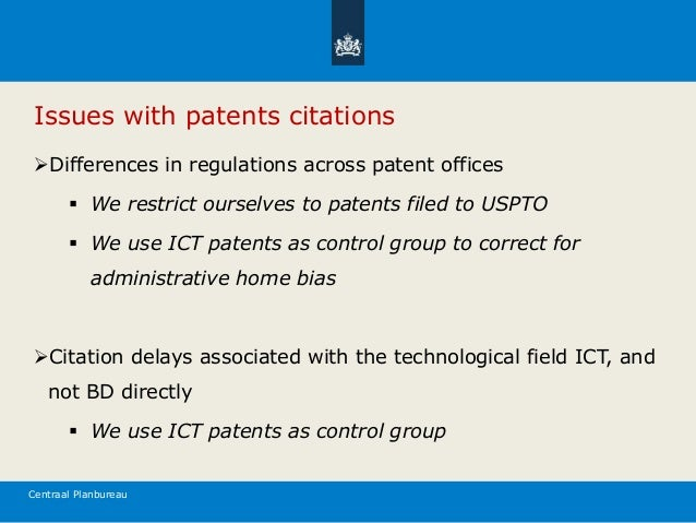 Centraal Planbureau Issues with patents citations Differences in regulations across patent offices  We restrict ourselve...