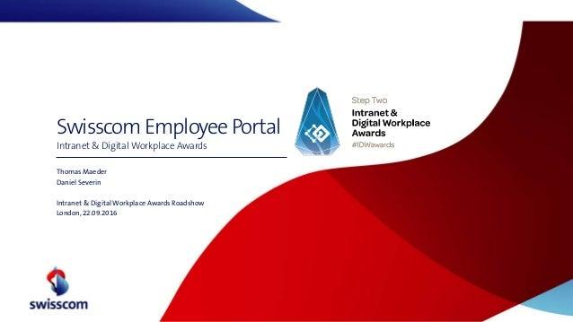 SwisscomEmployee Portal Intranet & Digital Workplace Awards Thomas Maeder Daniel Severin Intranet & Digital Workplace Awar...