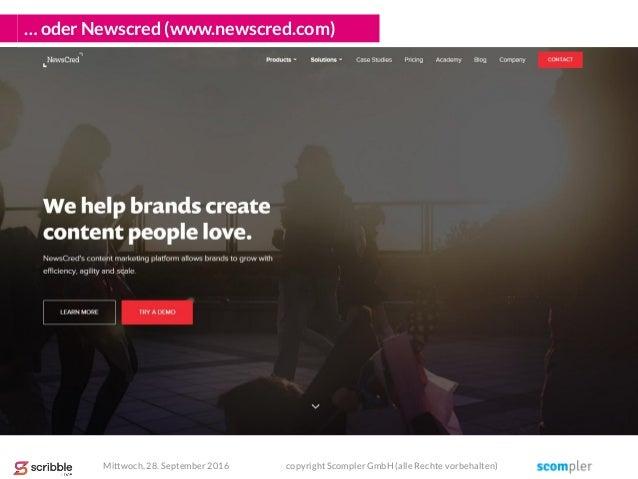 … oder Newscred (www.newscred.com) Mittwoch, 28. September 2016 copyright Scompler GmbH (alle Rechte vorbehalten)