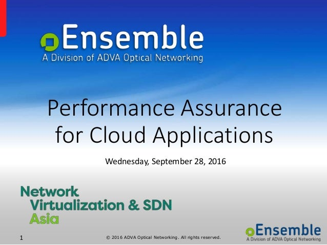 © 2016 ADVA Optical Networking. All rights reserved.1 Performance Assurance for Cloud Applications Wednesday, September 28...