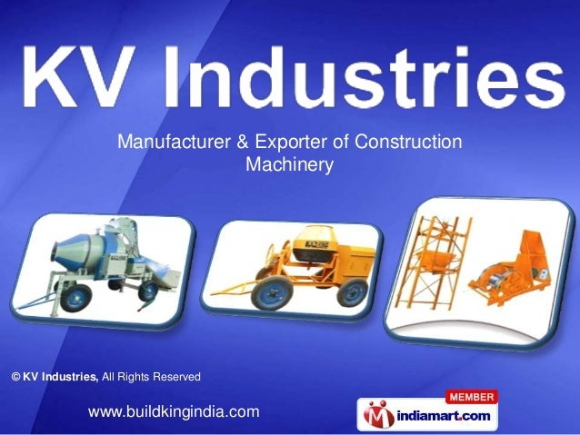 © KV Industries, All Rights Reserved www.buildkingindia.com Manufacturer & Exporter of Construction Machinery