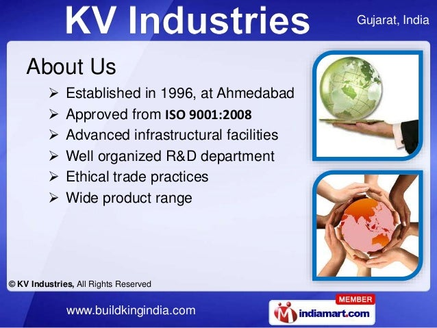 Gujarat, India © KV Industries, All Rights Reserved www.buildkingindia.com About Us  Established in 1996, at Ahmedabad  ...