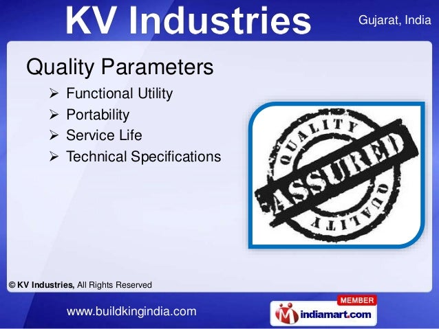 Gujarat, India © KV Industries, All Rights Reserved www.buildkingindia.com Quality Parameters  Functional Utility  Porta...