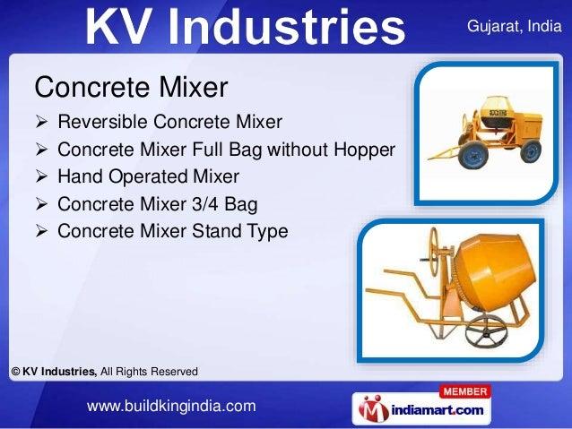 Gujarat, India © KV Industries, All Rights Reserved www.buildkingindia.com Concrete Mixer  Reversible Concrete Mixer  Co...