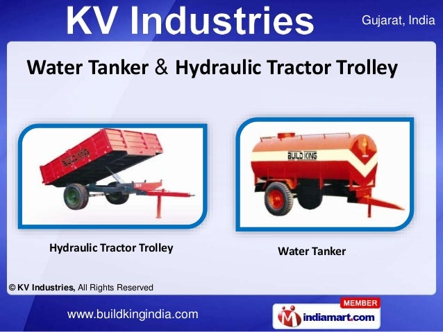 Gujarat, India © KV Industries, All Rights Reserved www.buildkingindia.com Water Tanker & Hydraulic Tractor Trolley Water ...