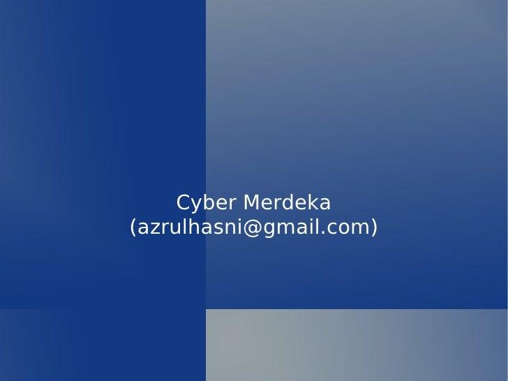 Cyber Merdeka (azrulhasni@gmail.com)