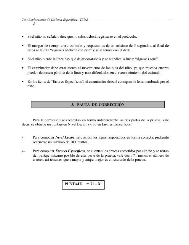Test Exploratorio de Dislexia Específica. TEDE - 2 • Si el niño no señala o dice que no sabe, deberá registrarse en el pro...