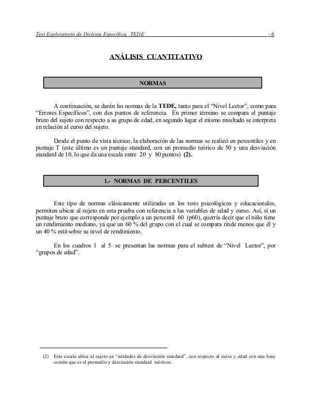 Test Exploratorio de Dislexia Específica, TEDE - 6 ANÁLISIS CUANTITATIVO A continuación, se darán las normas de la TEDE, t...