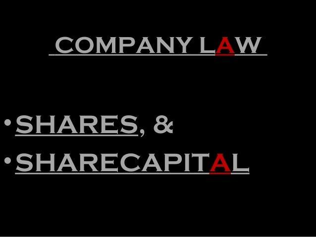 COMPANY LAW •SHARES, & •SHARECAPITAL