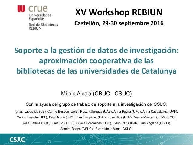Soporte a la gestión de datos de investigación: aproximación cooperativa de las bibliotecas de las universidades de Catalu...