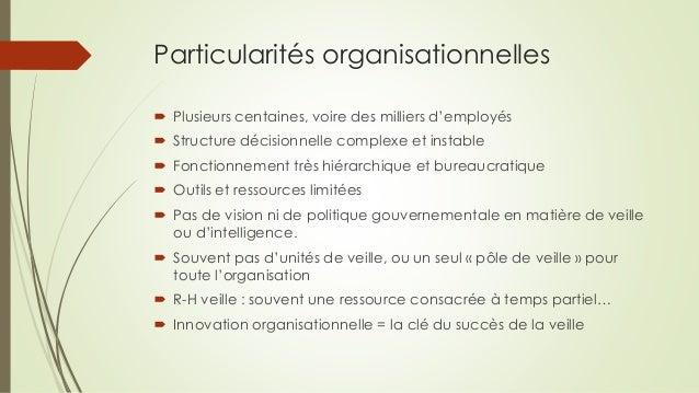 Particularités organisationnelles  Plusieurs centaines, voire des milliers d'employés  Structure décisionnelle complexe ...