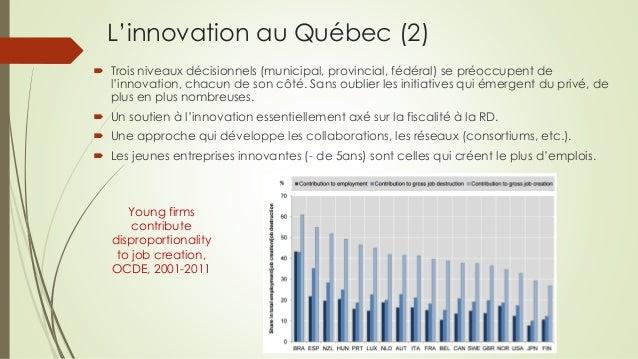 L'innovation au Québec (2)  Trois niveaux décisionnels (municipal, provincial, fédéral) se préoccupent de l'innovation, c...
