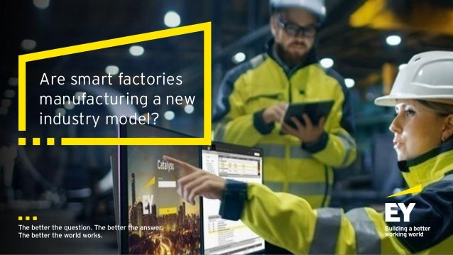 Are smart factories manufacturing a new industry model?