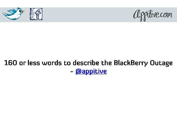 160 or less words to describe the BlackBerry Outage