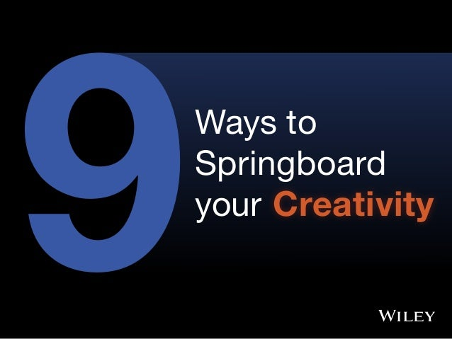 9Ways to Springboard your Creativity