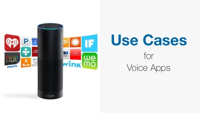 Use Cases for Voice Apps