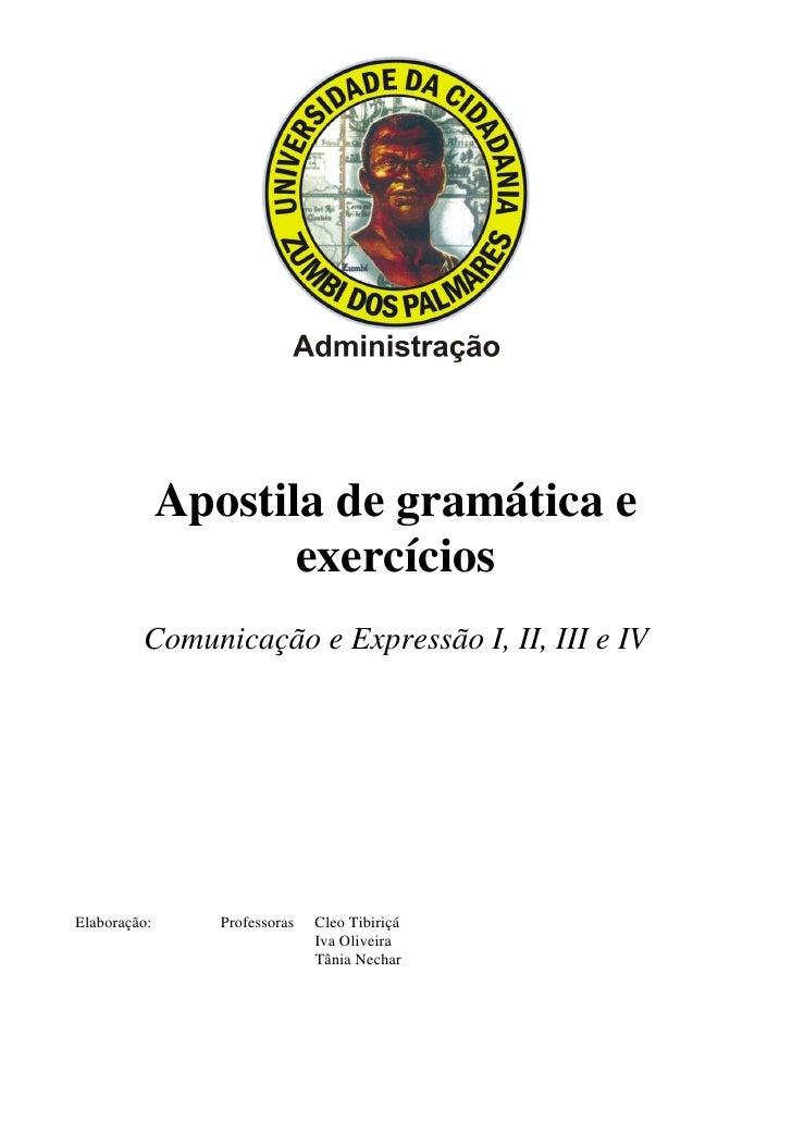 Apostila de gramática e                     exercícios         Comunicação e Expressão I, II, III e IVElaboração:      Pro...